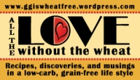 All the LOVE without the WHEAT